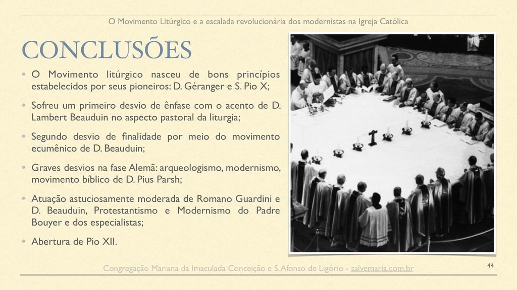 • O Movimento litúrgico nasceu de bons princípi...