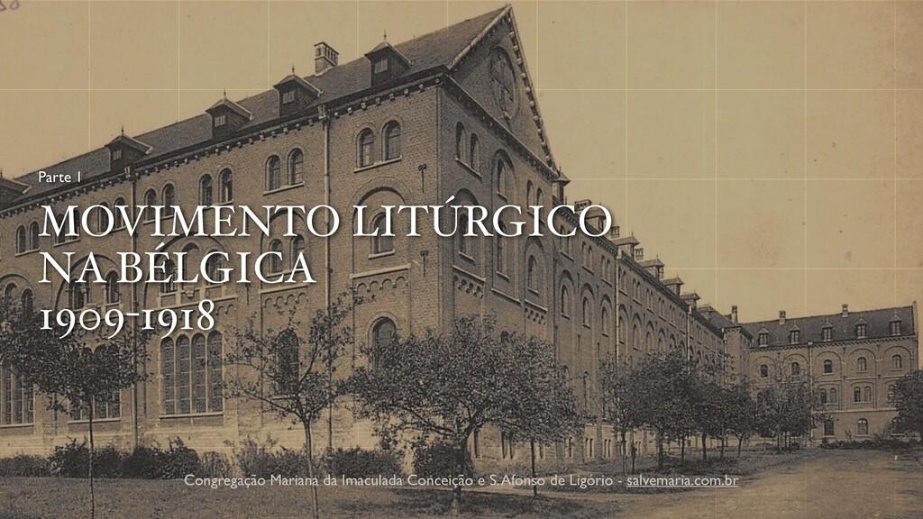 MOVIMENTO LITÚRGICO NA BÉLGICA 1909-1918 Parte ...