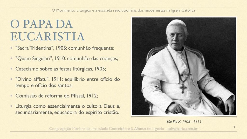 """• """"Sacra Tridentina"""", 1905: comunhão frequente;..."""