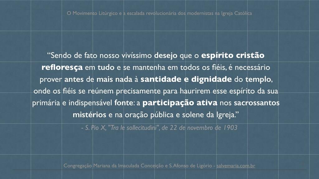 "- S. Pio X, ""Tra le sollecitudini"", de 22 de no..."