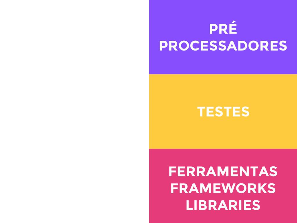 SEMÂNTICA FERRAMENTAS FRAMEWORKS LIBRARIES PRÉ ...
