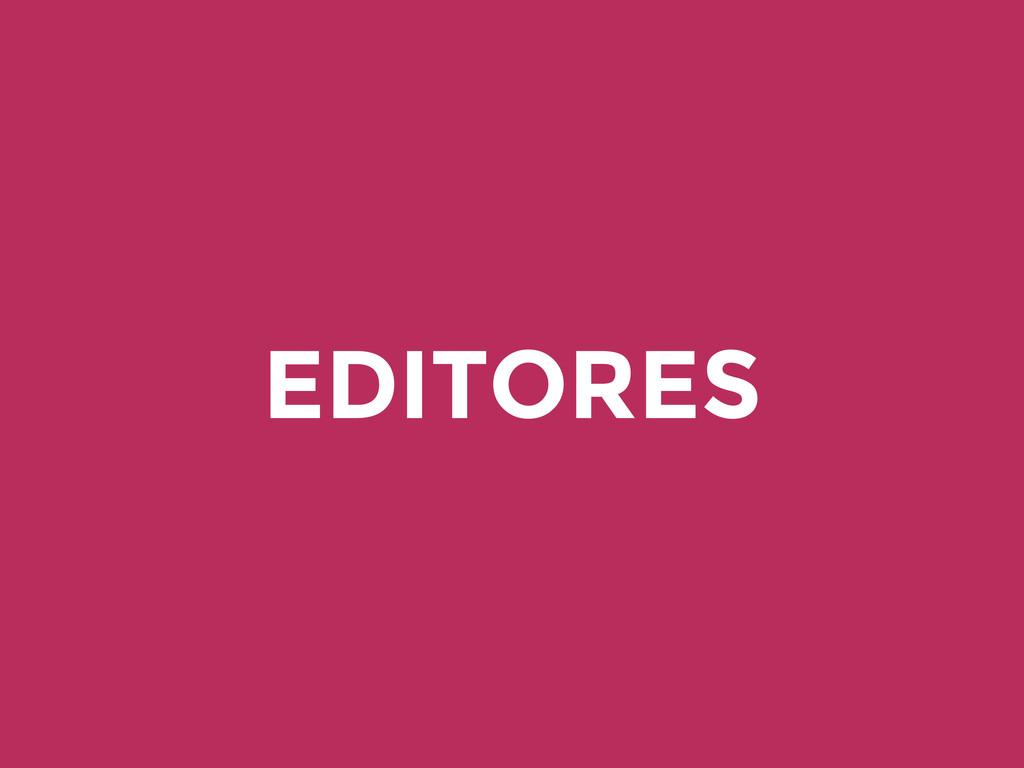 EDITORES