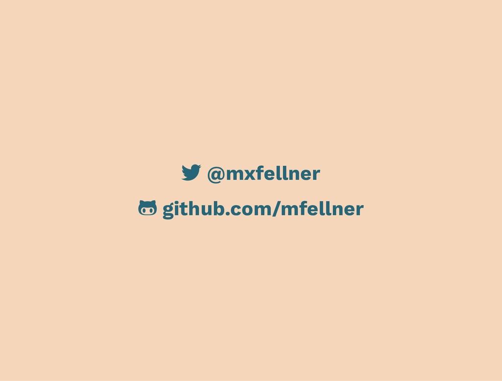 @mxfellner github.com/mfellner