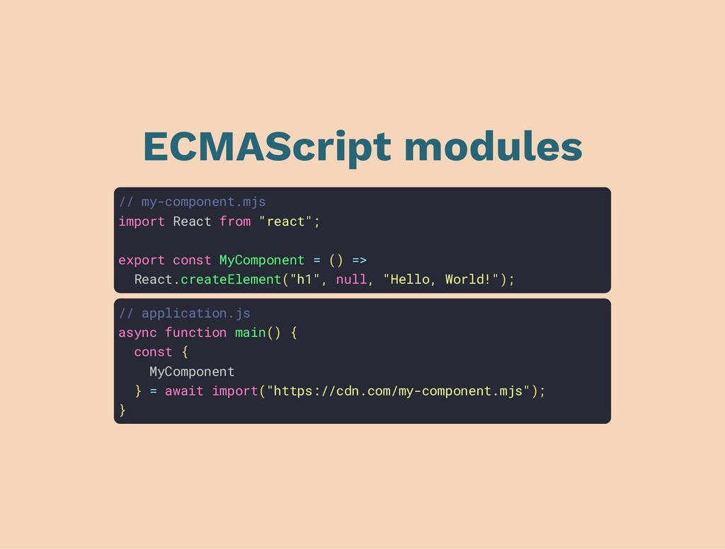 ECMAScript modules // my-component.mjs import R...