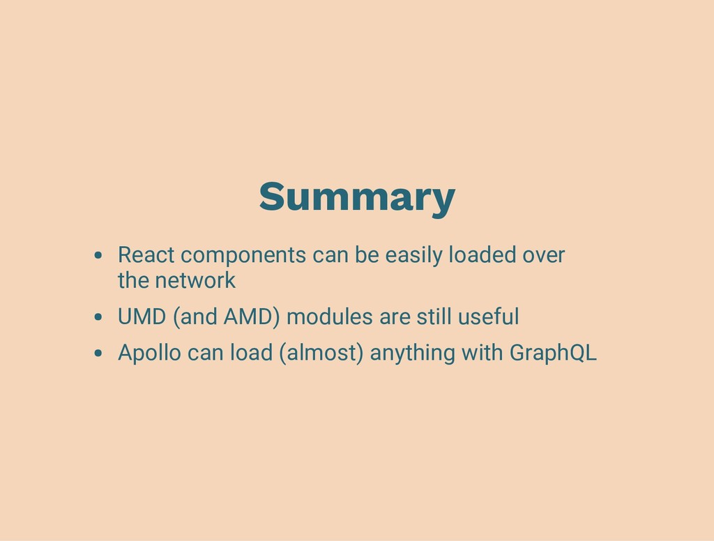 Summary React components can be easily loaded o...