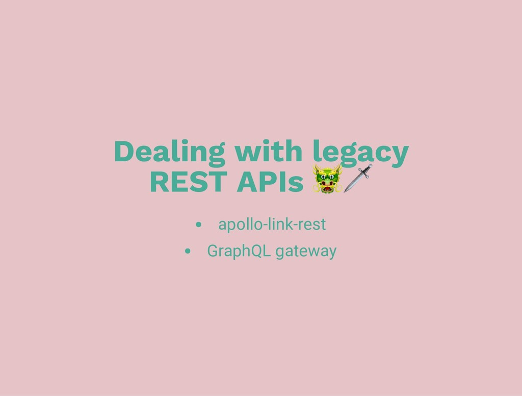 Dealing with legacy REST APIs apollo-link-rest ...