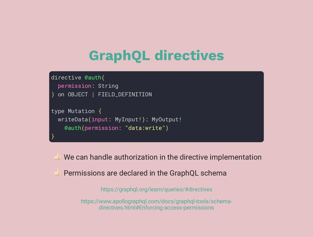 GraphQL directives directive @auth( permission:...