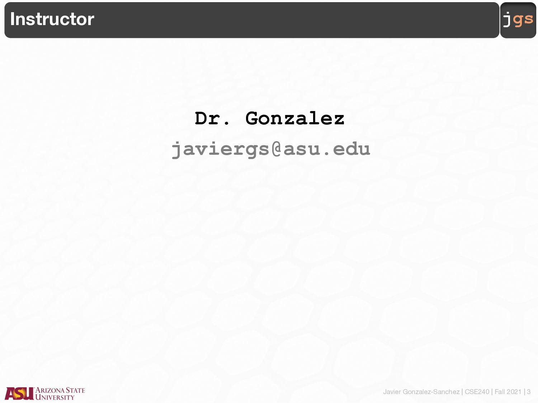 Javier Gonzalez-Sanchez   CSE240   Fall 2021   ...