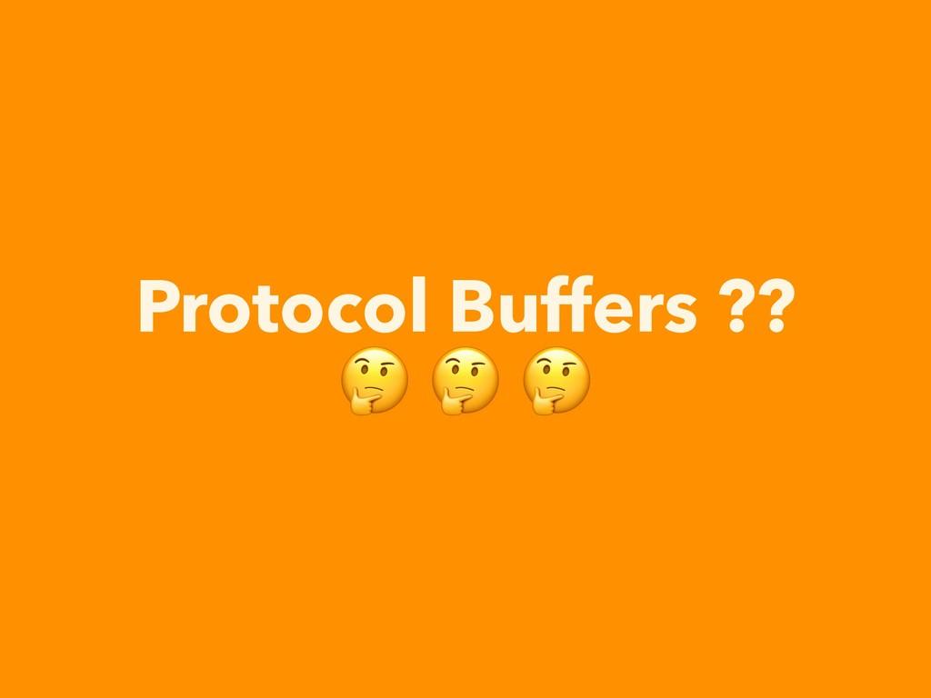 Protocol Buffers ??