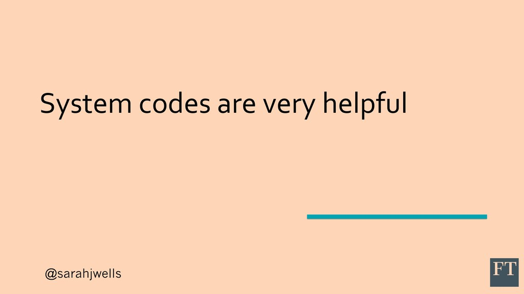 @sarahjwells System codes are very helpful