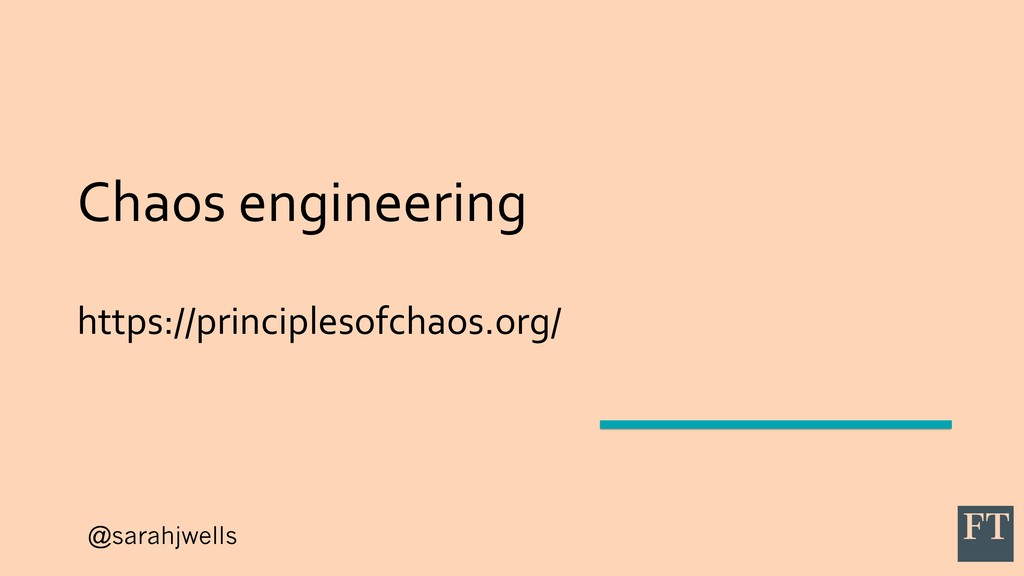 @sarahjwells Chaos engineering https://principl...
