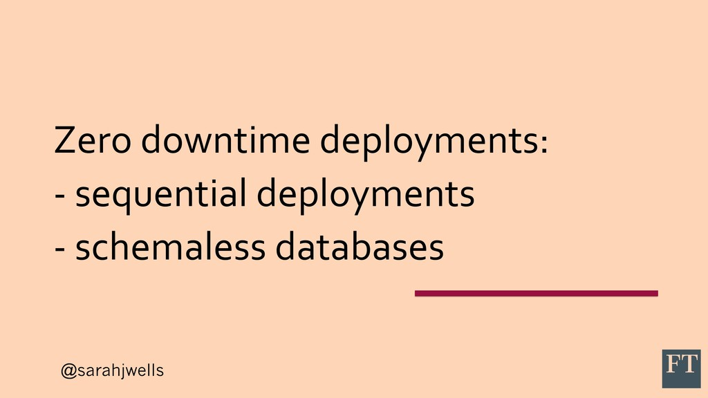 @sarahjwells Zero downtime deployments: - seque...