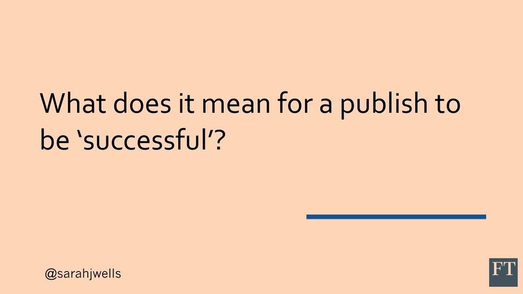 @sarahjwells What does it mean for a publish to...
