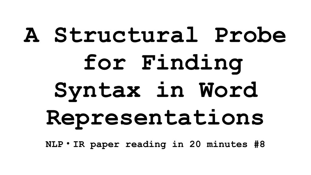 A Structural Probe for Finding Syntax in Word R...