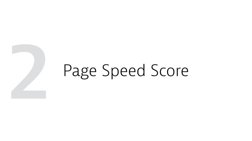 2 Page Speed Score