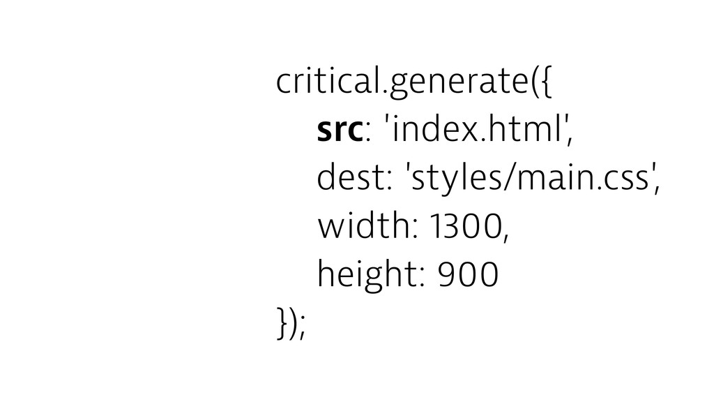 critical.generate({ src: 'index.html', dest: 's...