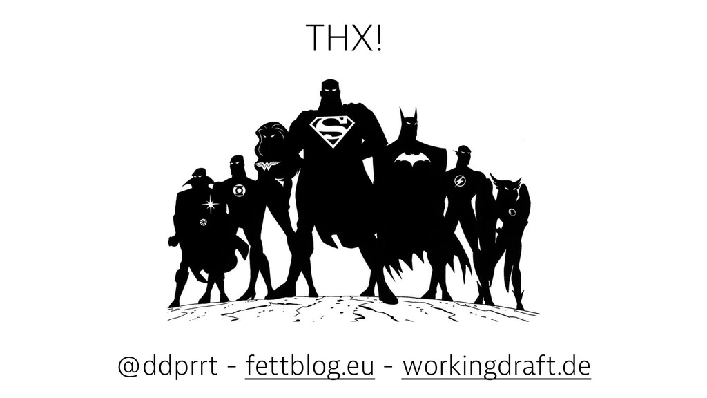 THX! @ddprrt - fettblog.eu - workingdraft.de