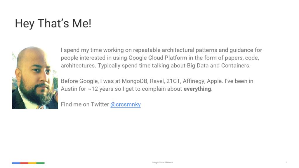 3 Google Cloud Platform Hey That's Me! I spend ...