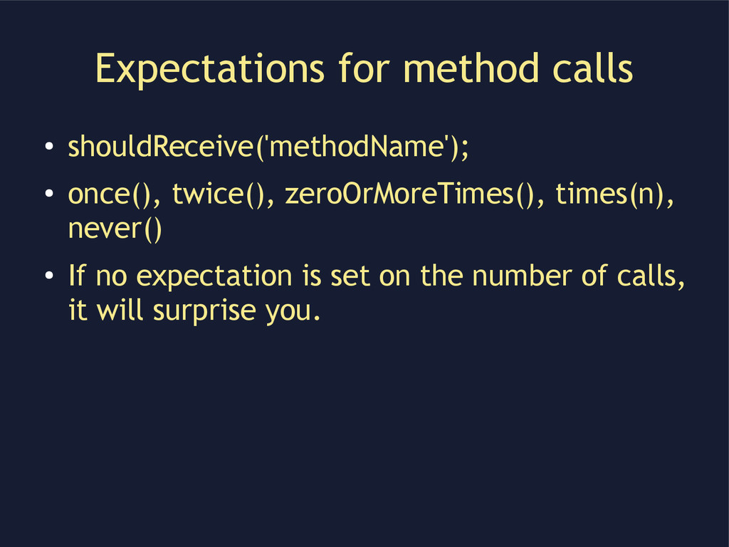 Expectations for method calls ● shouldReceive('...