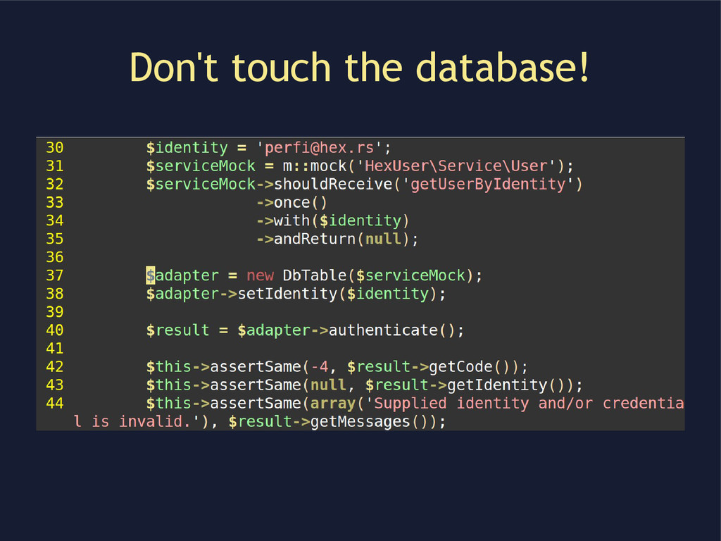 Don't touch the database!