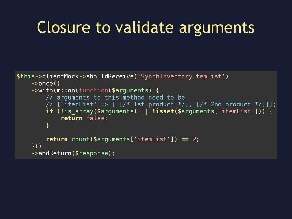 Closure to validate arguments