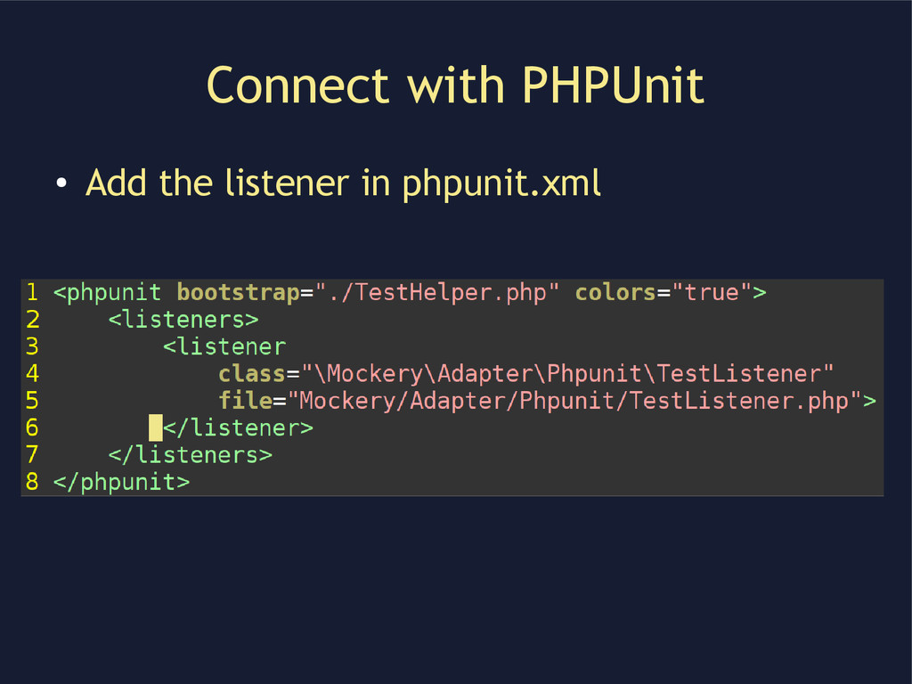 Connect with PHPUnit ● Add the listener in phpu...