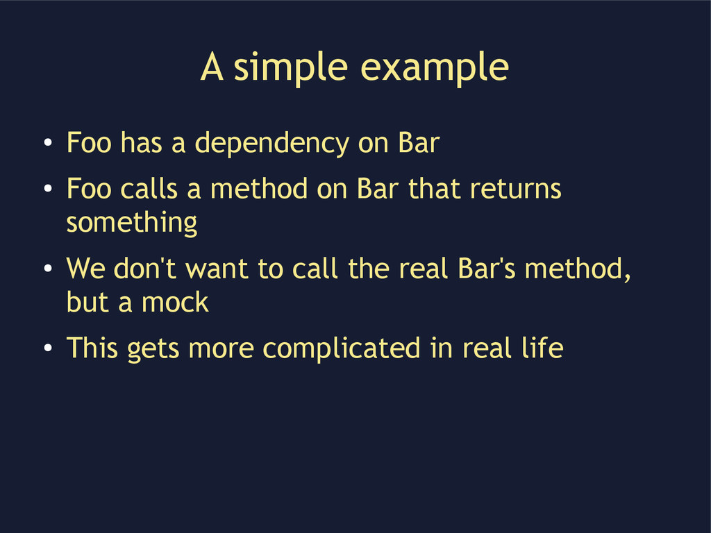 A simple example ● Foo has a dependency on Bar ...