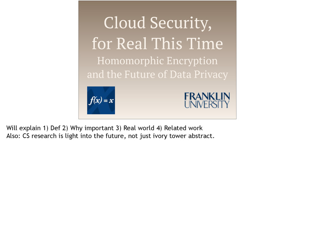 Cloud Security, for Real This Time Homomorphic ...