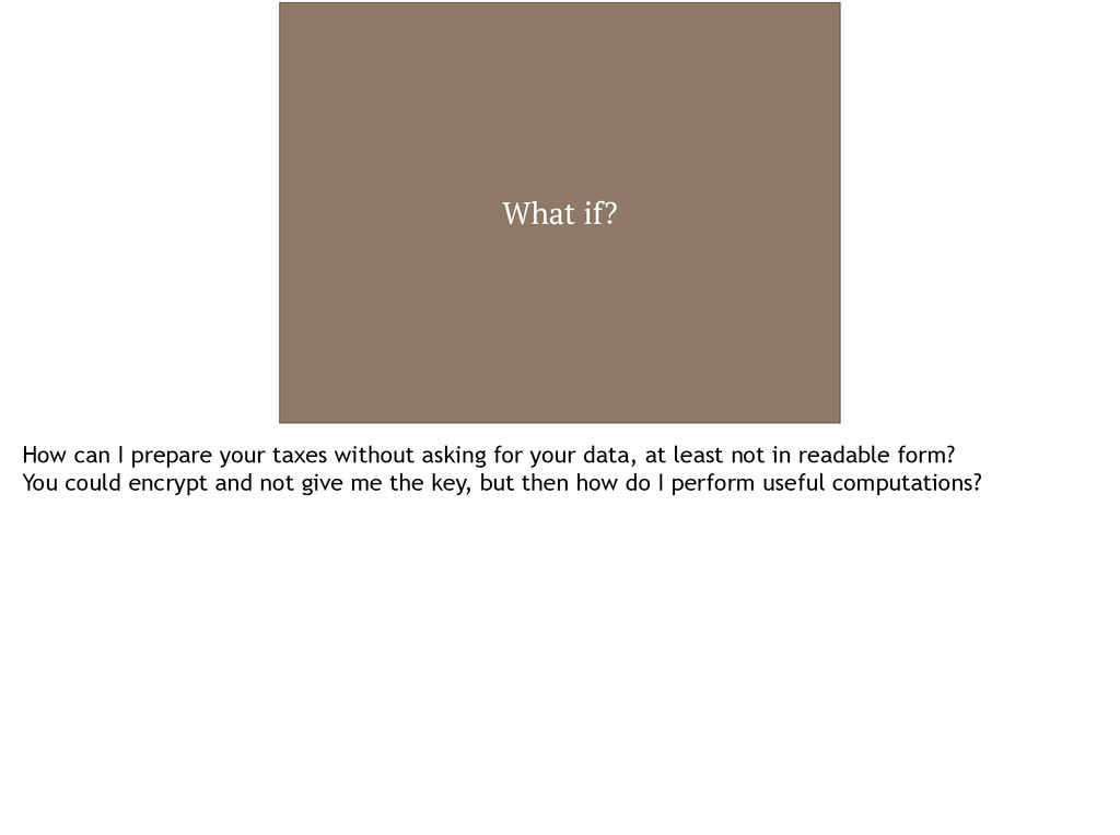 What if? How can I prepare your taxes without a...