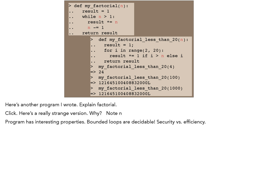 > def my_factorial(n): .. result = 1 .. while n...