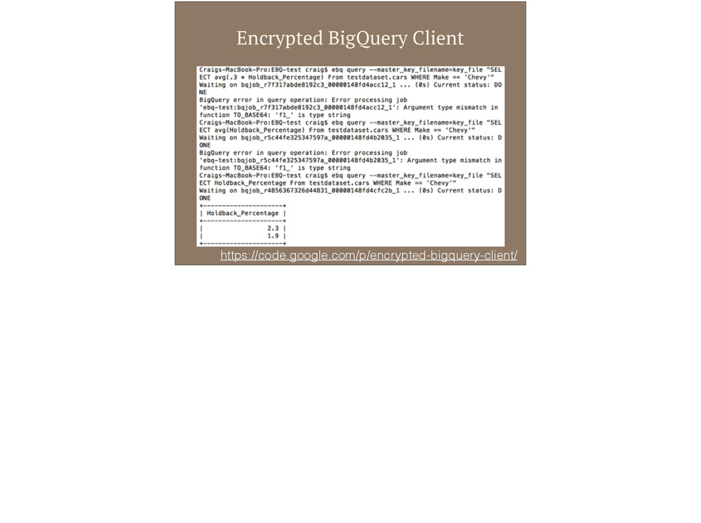 Encrypted BigQuery Client https://code.google.c...