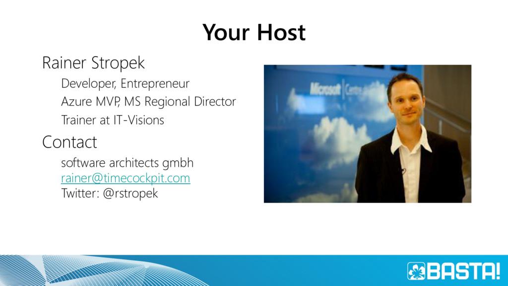 Your Host Rainer Stropek Developer, Entrepreneu...