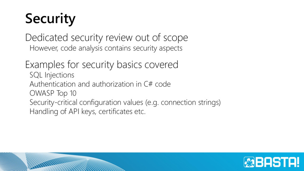 Security Dedicated security review out of scope...