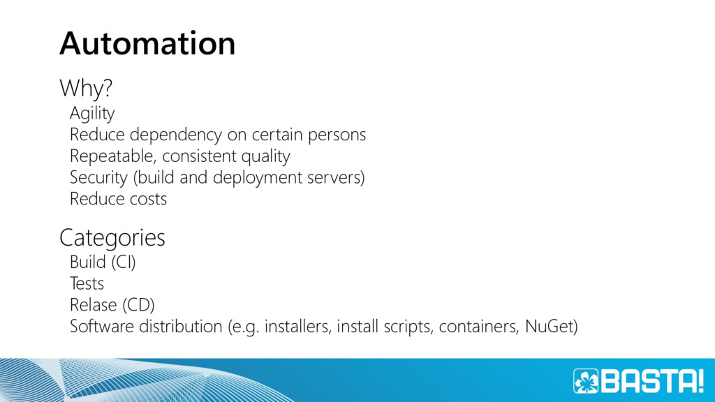 Automation Why? Agility Reduce dependency on ce...