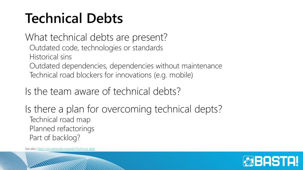 Technical Debts What technical debts are presen...