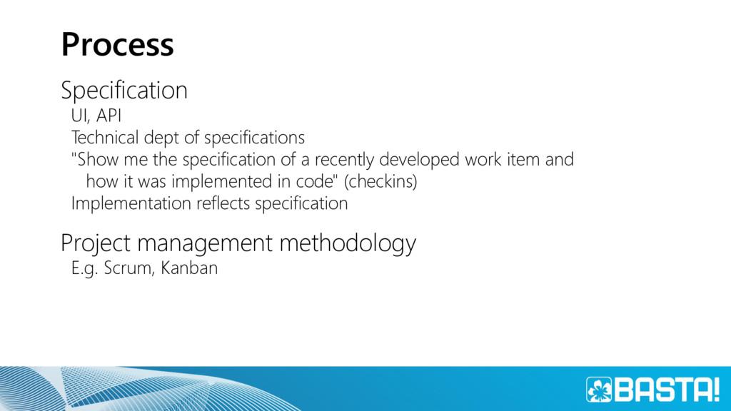 Process Specification UI, API Technical dept of...