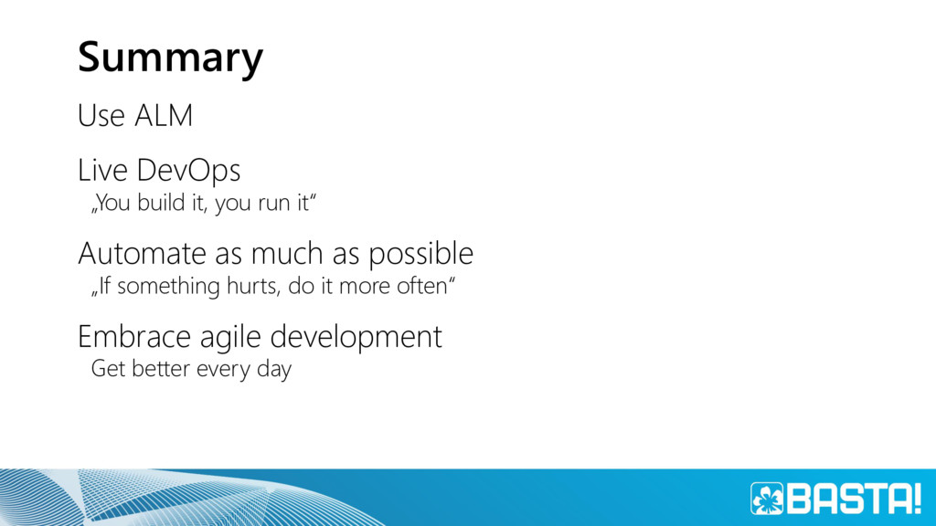 """Summary Use ALM Live DevOps """"You build it, you ..."""