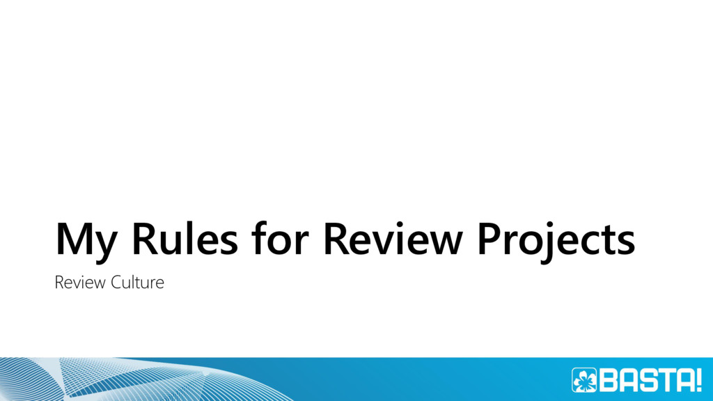 My Rules for Review Projects Review Culture