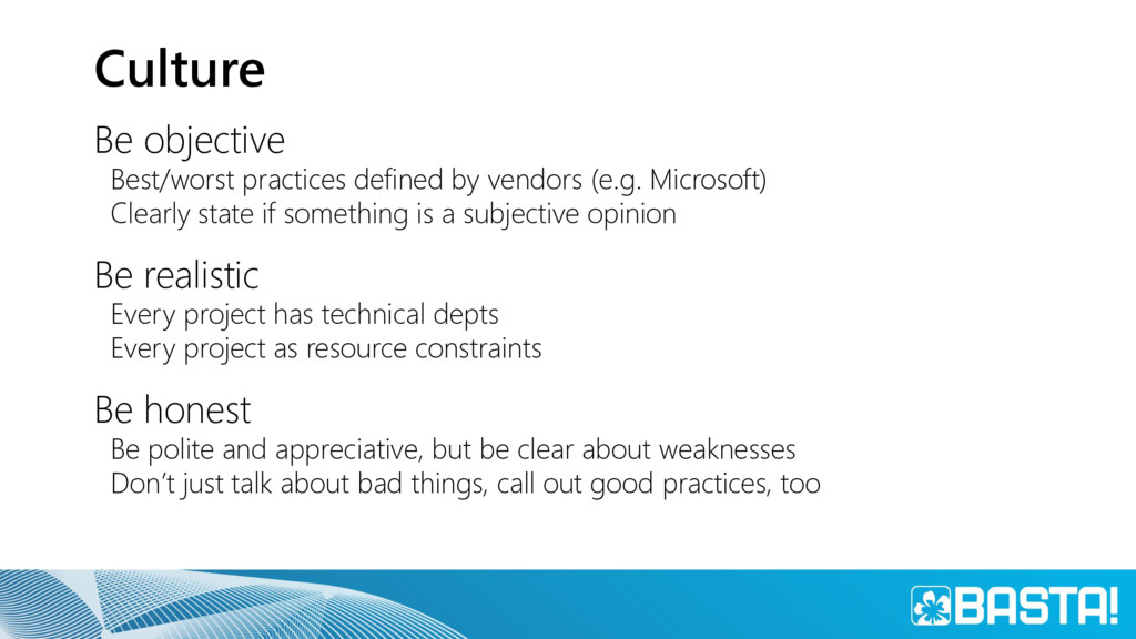 Culture Be objective Best/worst practices defin...