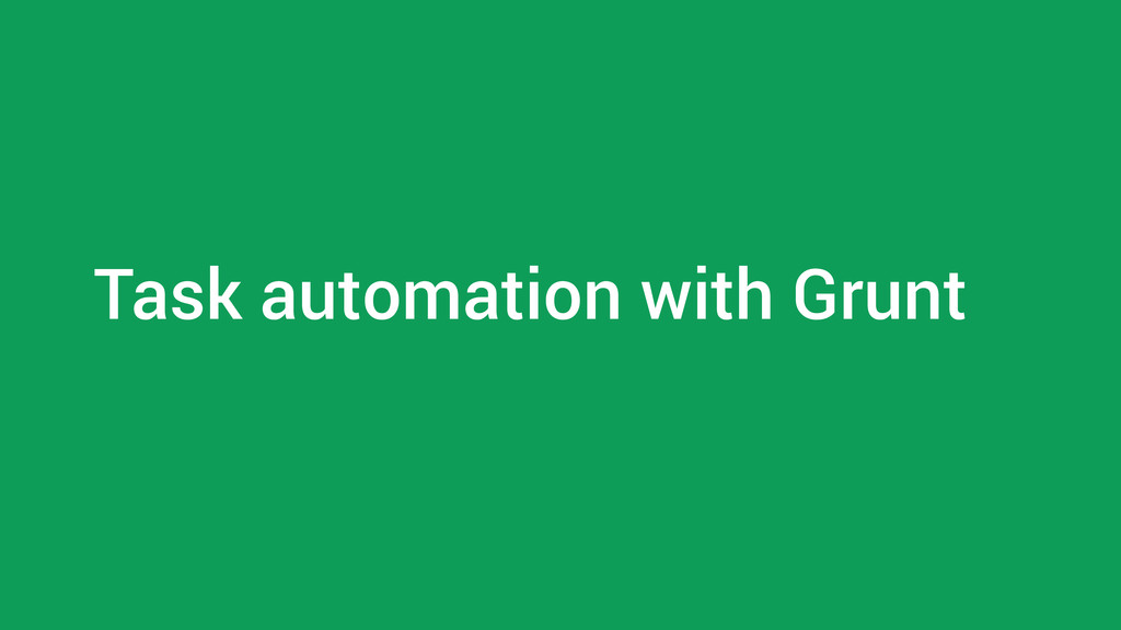 Task automation with Grunt
