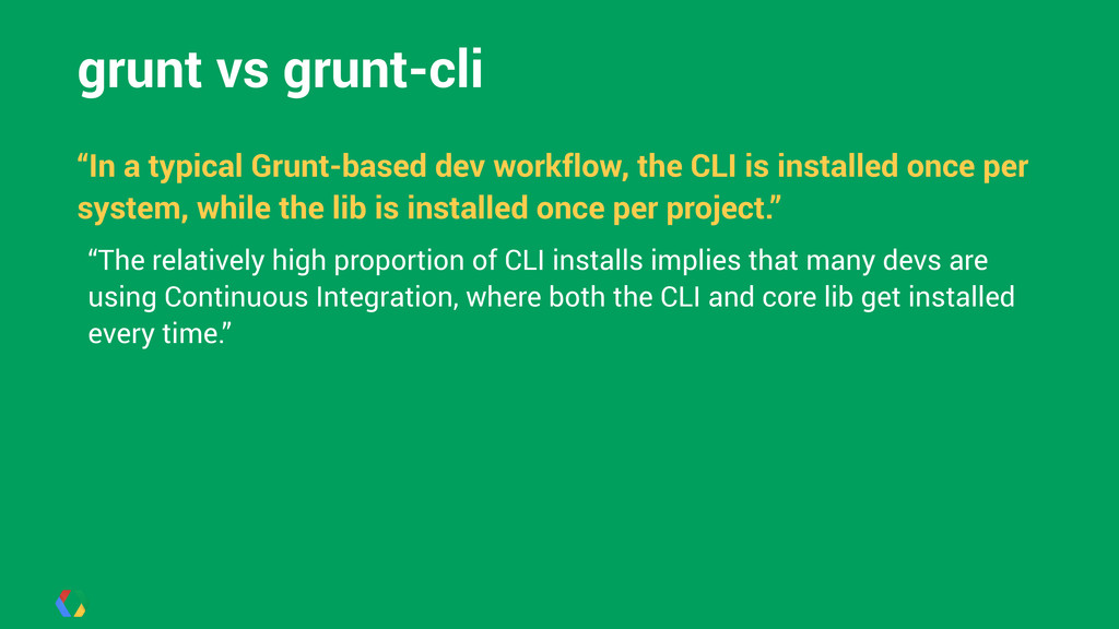 "grunt vs grunt-cli ! ""In a typical Grunt-based ..."