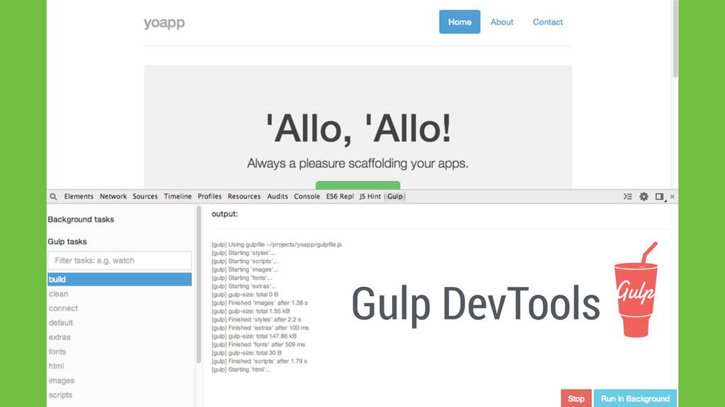 Gulp DevTools