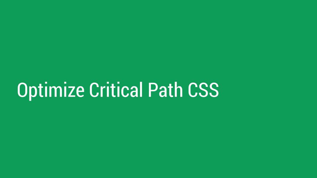 Optimize Critical Path CSS