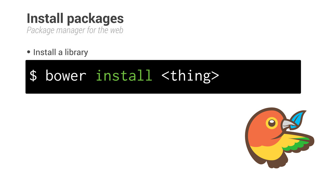 Install packages • Install a library ! Package ...