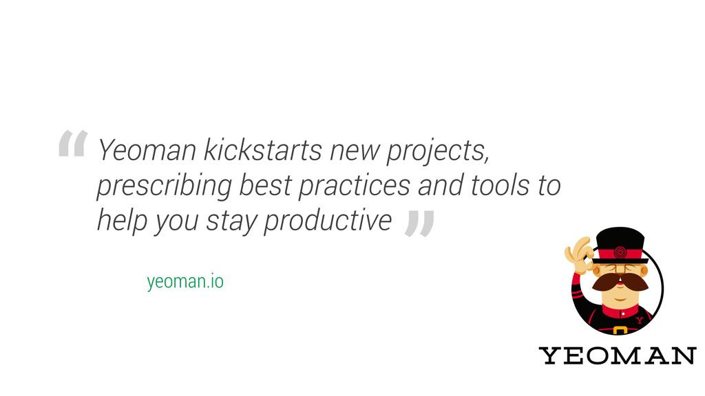 Yeoman kickstarts new projects, prescribing bes...