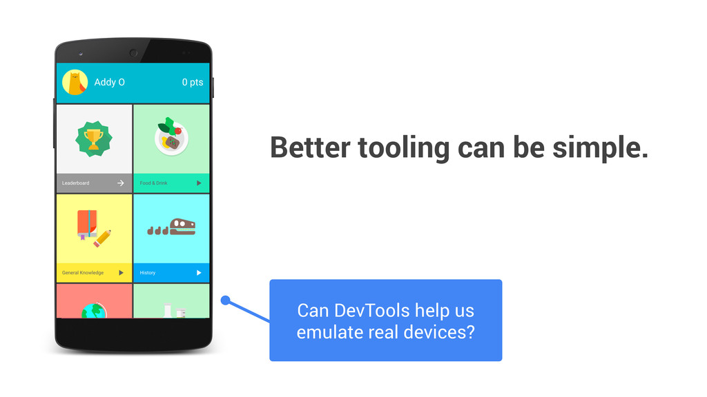 Better tooling can be simple. Can DevTools help...