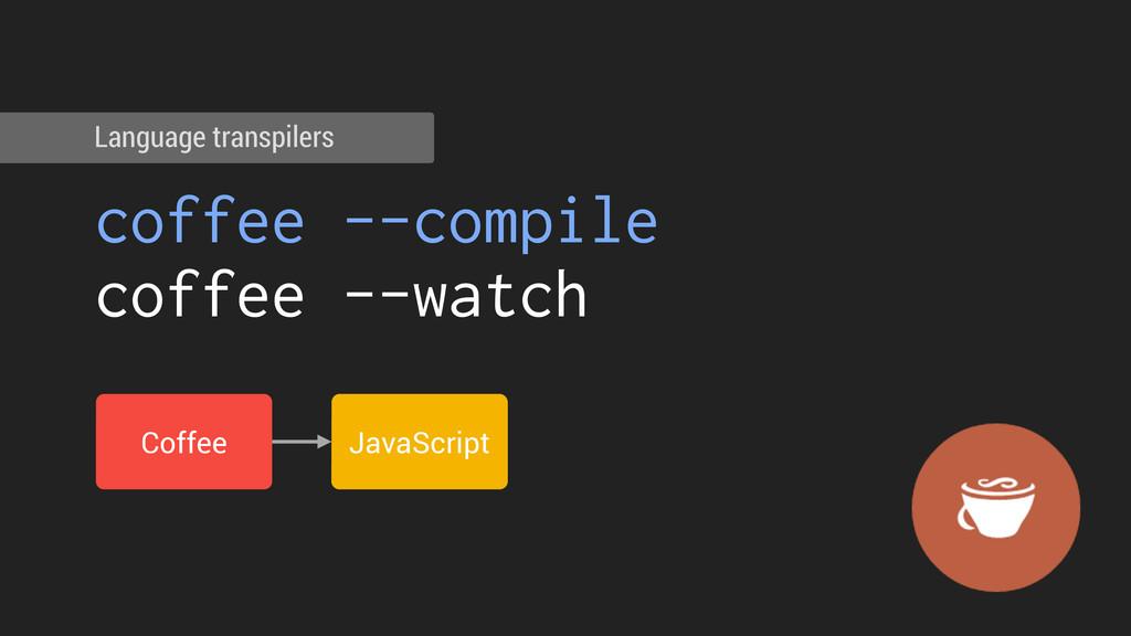 coffee --compile coffee --watch Language transp...