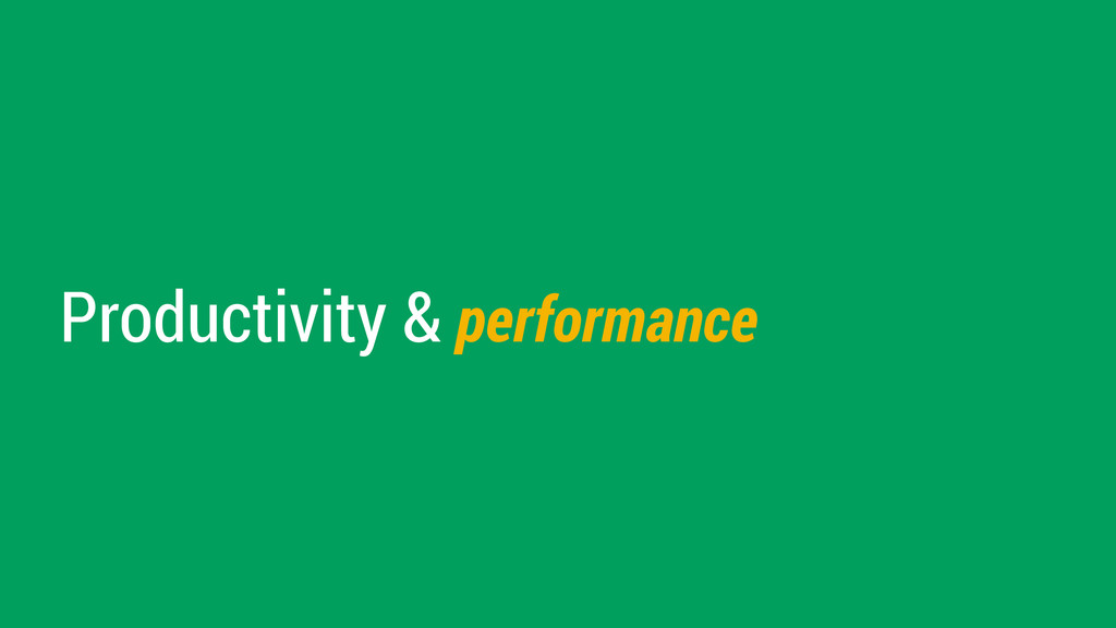 Productivity & performance