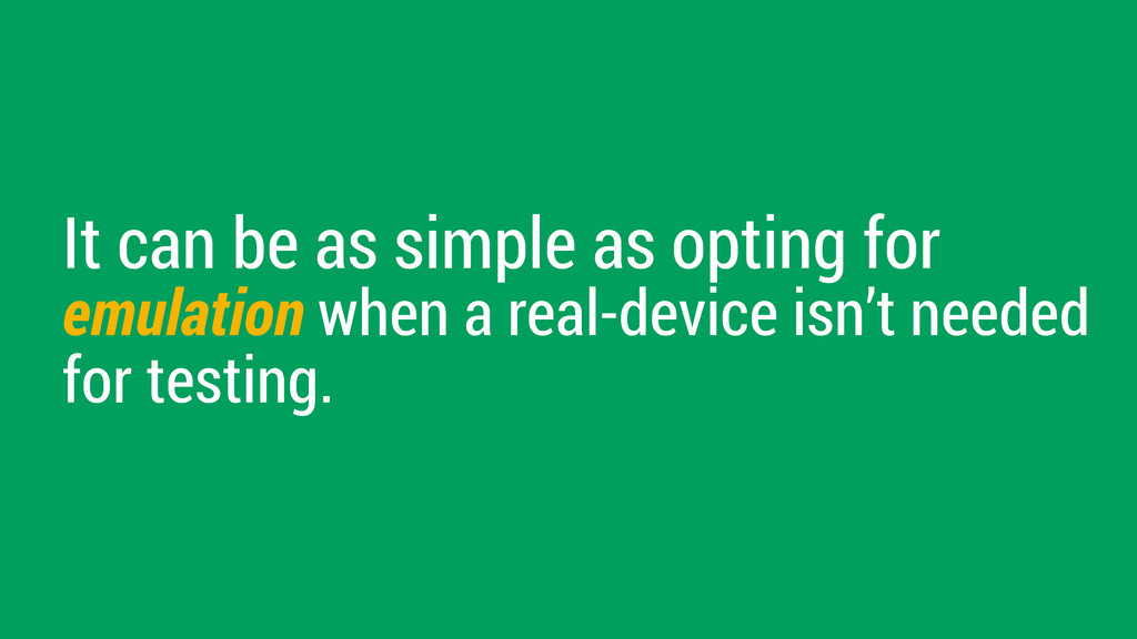 It can be as simple as opting for emulation whe...