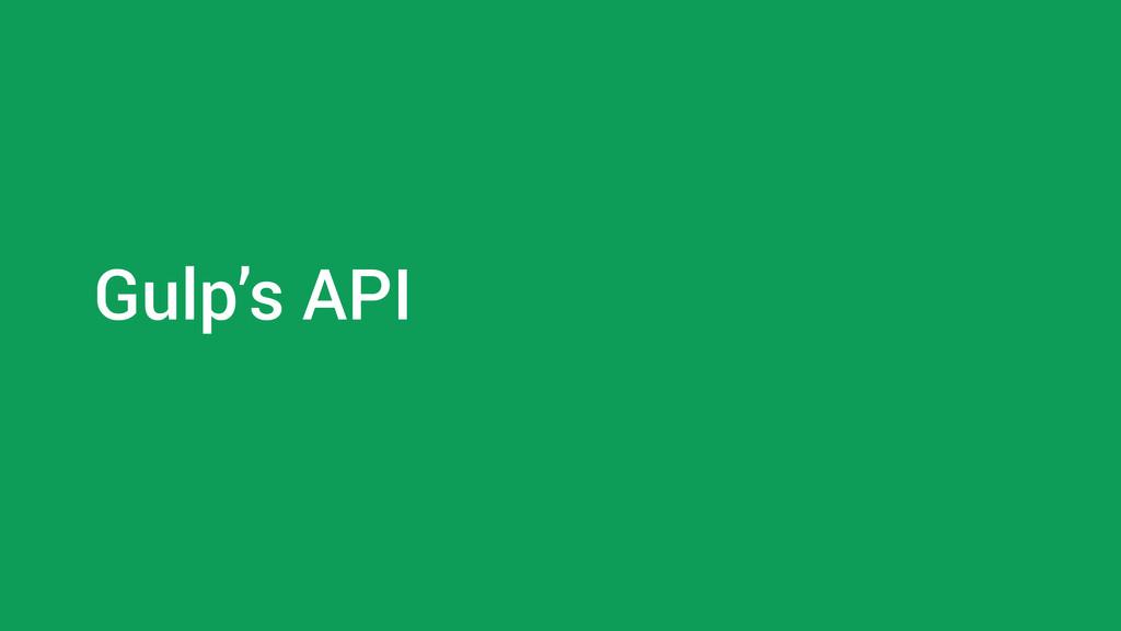 Gulp's API